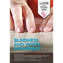 Blindness and Vision Impairment (Living with a Special Need) (English Edition)