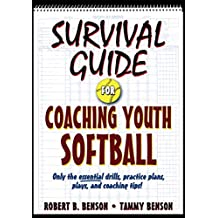 Survival Guide for Coaching Youth Softball (Survival Guide for Coaching Youth Sports Series) (English Edition)
