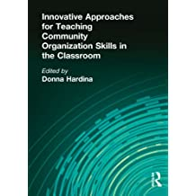 Innovative Approaches for Teaching Community Organization Skills in the Classroom (English Edition)