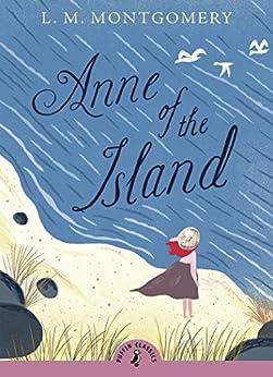 """""""Anne of the Island (Puffin Classics) (English Edition)"""",作者:[Montgomery, L.]"""