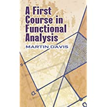 A First Course in Functional Analysis (Dover Books on Mathematics) (English Edition)
