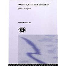 Women, Class And Education (Women and Social Class) (English Edition)