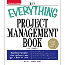 The Everything Project Management Book: Tackle any project with confidence and get it done on time (Everything®) (English Edition)