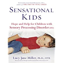 Sensational Kids: Hope and Help for Children with Sensory Processing Disorder (English Edition)