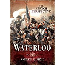 Waterloo: The French Perspective (English Edition)