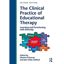 The Clinical Practice of Educational Therapy: Learning and Functioning with Diversity (English Edition)