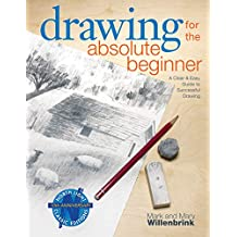Drawing for the Absolute Beginner: A Clear & Easy Guide to Successful Drawing (Art for the Absolute Beginner) (English Edition)