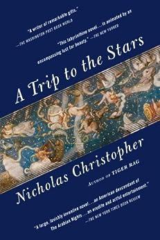 """A Trip to the Stars: A Novel (English Edition)"",作者:[Christopher, Nicholas]"