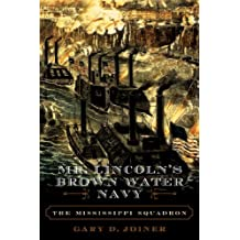 Mr. Lincoln's Brown Water Navy: The Mississippi Squadron (The American Crisis Series: Books on the Civil War Era) (English Edition)