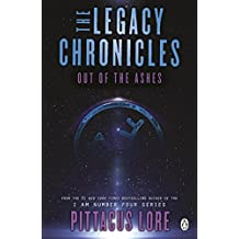 Out of the Ashes: The Legacy Chronicles (Lorien Legacies Reborn) (English Edition)