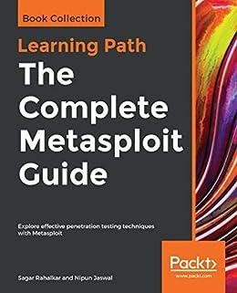 """The Complete Metasploit Guide: Explore effective penetration testing techniques with Metasploit (English Edition)"",作者:[Rahalkar, Sagar, Jaswal, Nipun]"