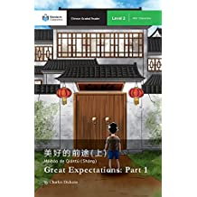 Great Expectations: Part 1: Mandarin Companion Graded Readers Level 2 (Chinese Edition)