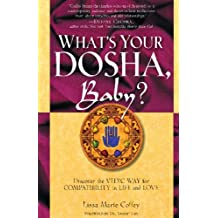 What's Your Dosha, Baby?: Discover the Vedic Way for Compatibility in Life and Love (English Edition)