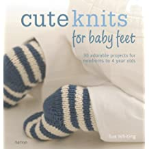 The Craft Library: Cute Knits for Baby Feet: 30 simple projects from newborn to 4 years (English Edition)