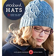 Weekend Hats: 25 Knitted Caps, Berets, Cloches, and More (English Edition)