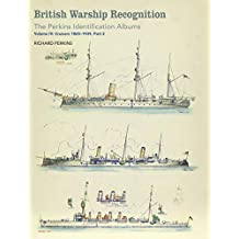 British Warship Recognition: The Perkins Identification Albums: Volume IV: Cruisers 1865-1939, Part 2 (English Edition)