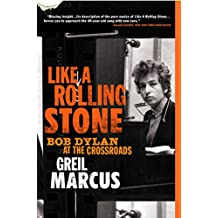 Like a Rolling Stone: Bob Dylan at the Crossroads (English Edition)