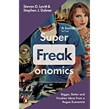 Superfreakonomics: Global Cooling, Patriotic Prostitutes and Why Suicide Bombers Should Buy Life Insurance (English Edition)