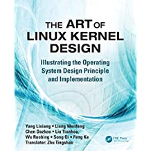 The Art of Linux Kernel Design: Illustrating the Operating System Design Principle and Implementation (English Edition)