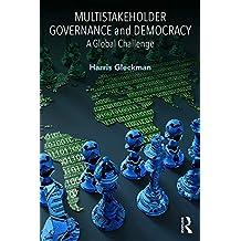 Multistakeholder Governance and Democracy: A Global Challenge (English Edition)