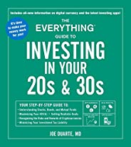 The Everything Guide to Investing in Your 20s & 30s: Your Step-by-Step Guide to: * Understanding Stocks, B