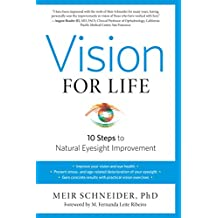 Vision for Life, Revised Edition: Ten Steps to Natural Eyesight Improvement (English Edition)