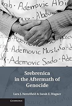 """Srebrenica in the Aftermath of Genocide (English Edition)"",作者:[Nettelfield, Lara J., Wagner, Sarah E.]"