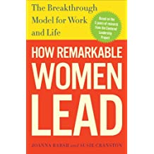 How Remarkable Women Lead: The Breakthrough Model for Work and Life (English Edition)