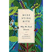 Buzz, Sting, Bite: Why We Need Insects (English Edition)