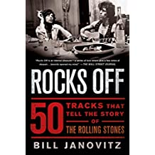 Rocks Off: 50 Tracks That Tell the Story of the Rolling Stones (English Edition)