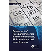 Deployment of Rare Earth Materials in Microware Devices, RF Transmitters, and Laser Systems (English Edition)