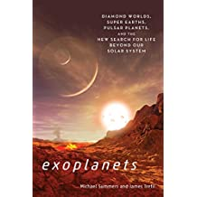 Exoplanets: Diamond Worlds, Super Earths, Pulsar Planets, and the New Search for Life beyond Our Solar System (English Edition)