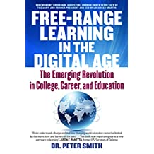 Free Range Learning in the Digital Age: The Emerging Revolution in College, Career, and Education (English Edition)