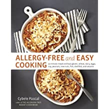 Allergy-Free and Easy Cooking: 30-Minute Meals without Gluten, Wheat, Dairy, Eggs, Soy, Peanuts, Tree Nuts, Fis h, Shellfish, and Sesame: A Cookbook (English Edition)