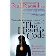 The Heart's Code: Tapping the Wisdom and Power of Our Heart Energy (English Edition)