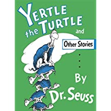 Yertle the Turtle and Other Stories (Classic Seuss) (English Edition)