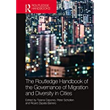 The Routledge Handbook of the Governance of Migration and Diversity in Cities (Routledge Handbooks) (English Edition)