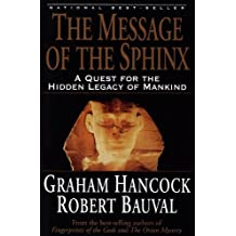 The Message of the Sphinx: A Quest for the Hidden Legacy of Mankind (English Edition)