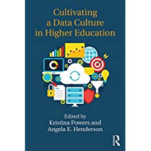 Cultivating a Data Culture in Higher Education (English Edition)