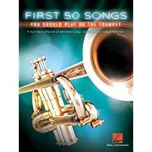 First 50 Songs You Should Play on the Trumpet (English Edition)