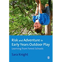 Risk & Adventure in Early Years Outdoor Play: Learning from Forest Schools (English Edition)