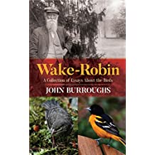 Wake-Robin: A Collection of Essays About the Birds (English Edition)