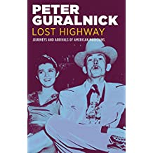 Lost Highway: Journeys and Arrivals of American Musicians (English Edition)