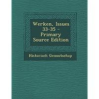 Werken, Issues 33-35