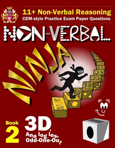 11+ Non Verbal Reasoning: The Non-verbal Ninja Training Course: 3d, Analogies and Odd-one-out
