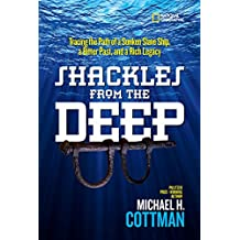 Shackles From the Deep: Tracing the Path of a Sunken Slave Ship, a Bitter Past, and a Rich Legacy (English Edition)