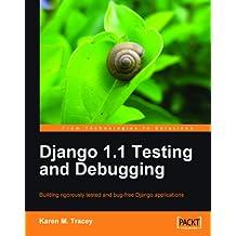 Django 1.1 Testing and Debugging (English Edition)