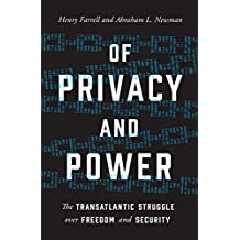 Of Privacy and Power: The Transatlantic Struggle over Freedom and Security (English Edition)