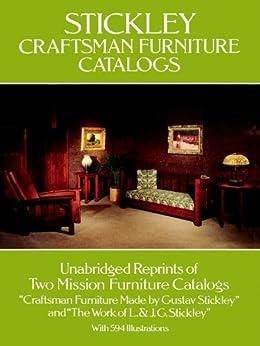 """Stickley Craftsman Furniture Catalogs (English Edition)"",作者:[Stickley, Gustav, Stickley, L. & J. G.]"