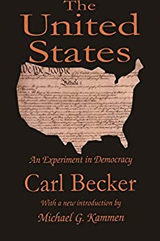 """""""The United States: An Experiment in Democracy (English Edition)"""",作者:[Becker, Carl]"""